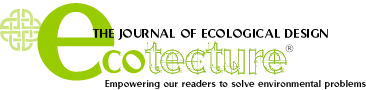 Ecotecture The Journal of Ecological Design | Empowering our readers to solve environmental problems